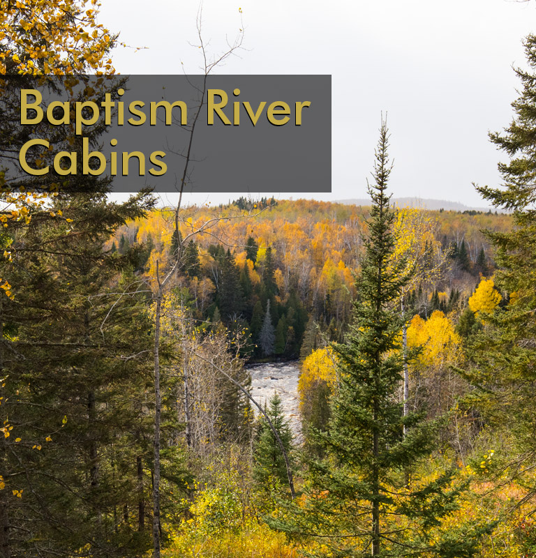 Baptism River Cabins provide a striking view few resorts, hotels or motels can compete with.
